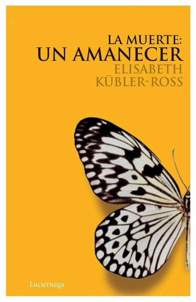Libro sobre ECM: La muerte un amanecer. Elisabeth Kubler Ross